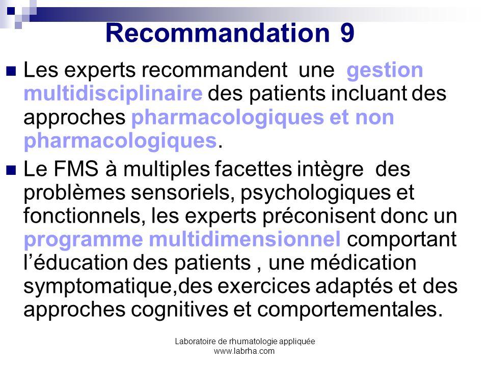 Laboratoire de rhumatologie appliquée www.labrha.com Recommandation 9 Les experts recommandent une gestion multidisciplinaire des patients incluant de