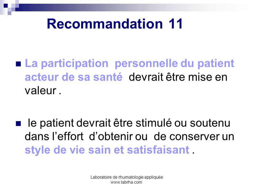 Laboratoire de rhumatologie appliquée www.labrha.com Recommandation 11 La participation personnelle du patient acteur de sa santé devrait être mise en