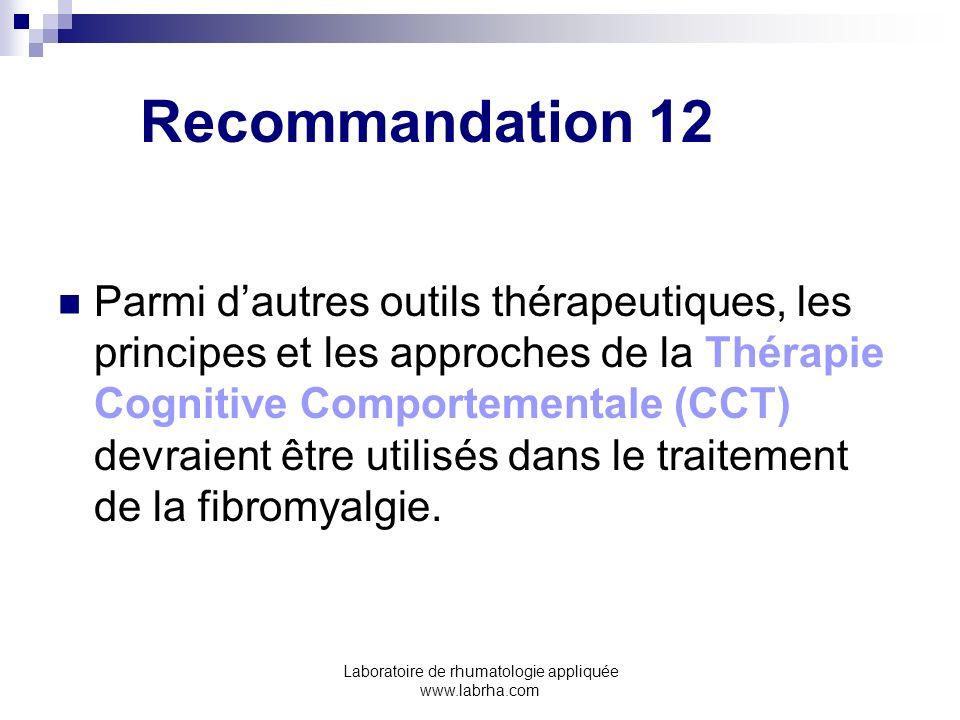 Laboratoire de rhumatologie appliquée www.labrha.com Recommandation 12 Parmi dautres outils thérapeutiques, les principes et les approches de la Théra