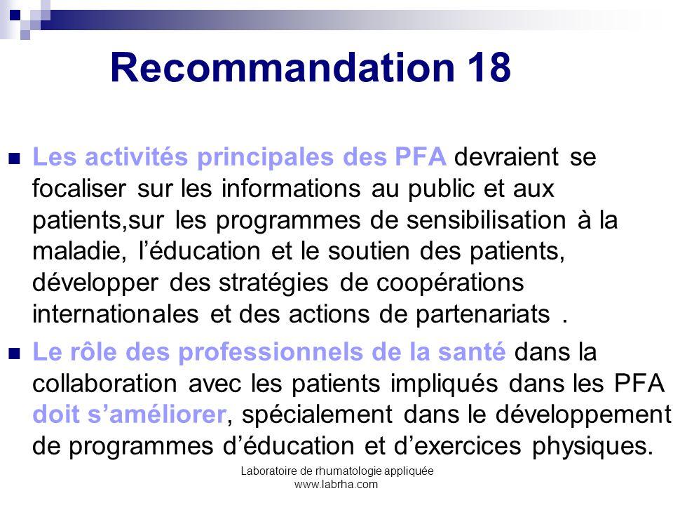 Laboratoire de rhumatologie appliquée www.labrha.com Recommandation 18 Les activités principales des PFA devraient se focaliser sur les informations a