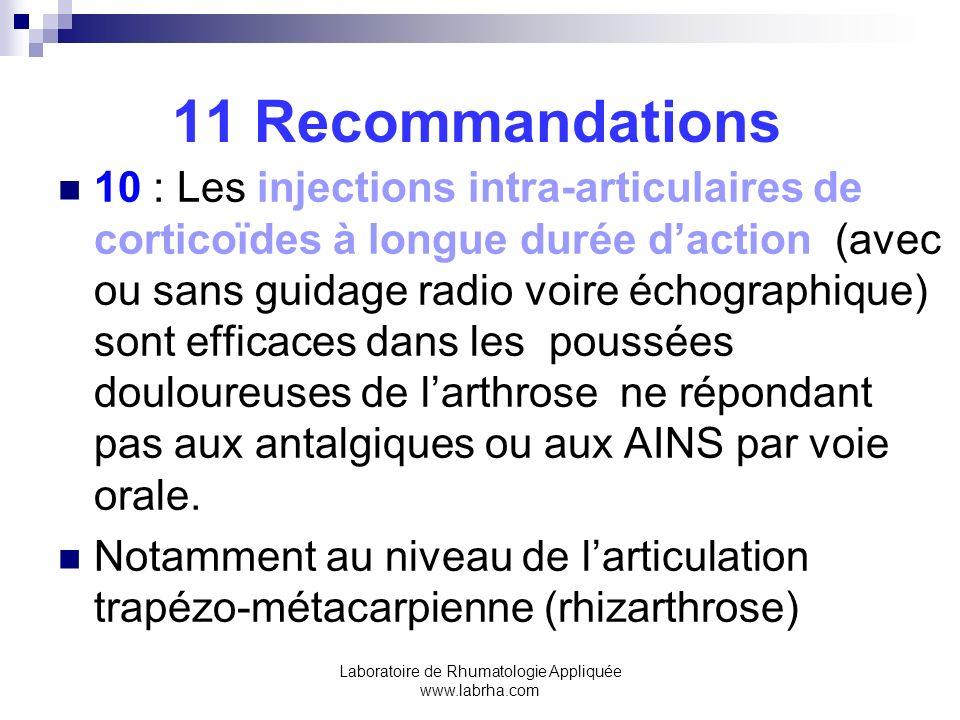 Laboratoire de Rhumatologie Appliquée www.labrha.com 11 Recommandations 10 : Les injections intra-articulaires de corticoïdes à longue durée daction (