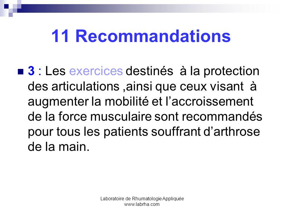 Laboratoire de Rhumatologie Appliquée www.labrha.com 11 Recommandations 3 : Les exercices destinés à la protection des articulations,ainsi que ceux vi
