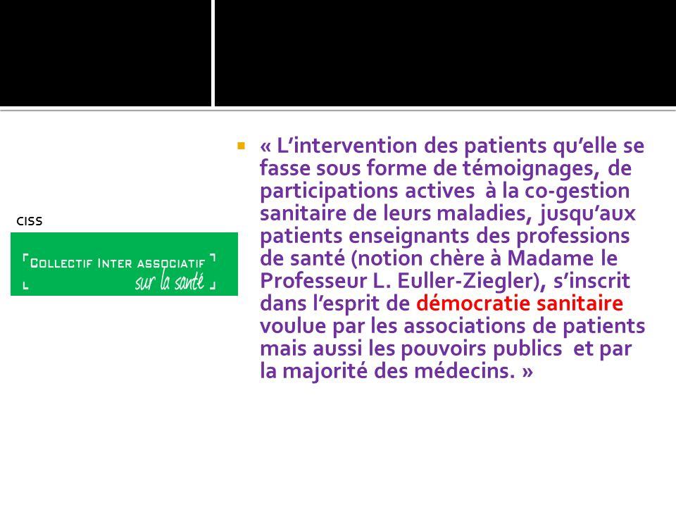 « Lintervention des patients quelle se fasse sous forme de témoignages, de participations actives à la co-gestion sanitaire de leurs maladies, jusquau