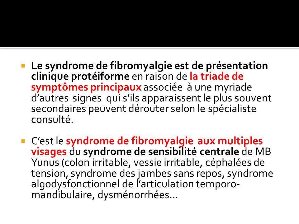 Le syndrome de fibromyalgie est de présentation clinique protéiforme en raison de la triade de symptômes principaux associée à une myriade dautres sig