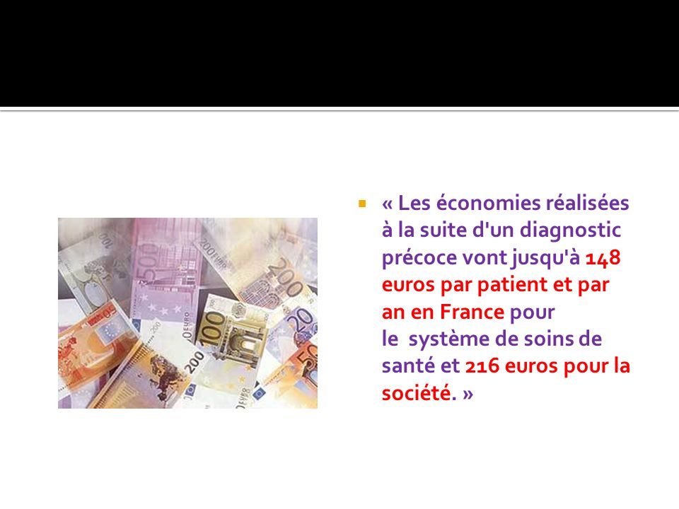 « Les économies réalisées à la suite d'un diagnostic précoce vont jusqu'à 148 euros par patient et par an en France pour le système de soins de santé