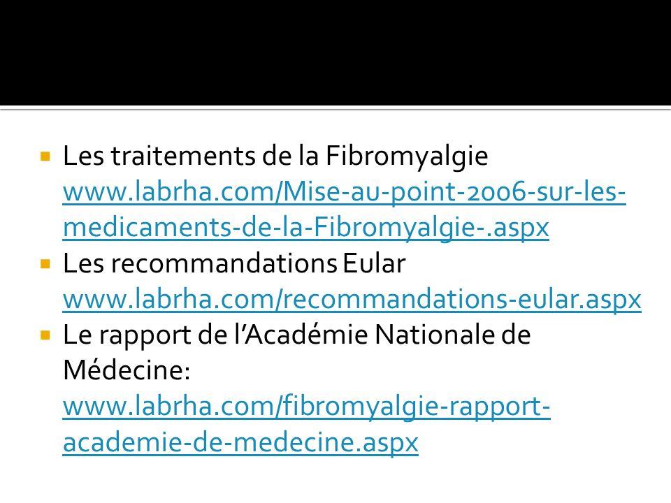Les traitements de la Fibromyalgie www.labrha.com/Mise-au-point-2006-sur-les- medicaments-de-la-Fibromyalgie-.aspx www.labrha.com/Mise-au-point-2006-s