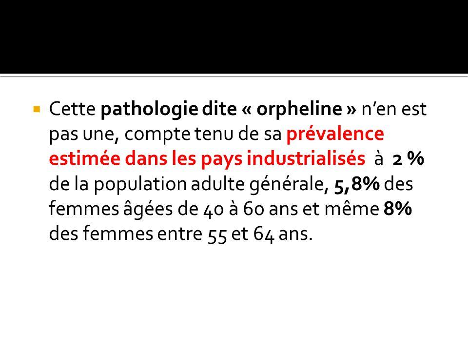 Cette pathologie dite « orpheline » nen est pas une, compte tenu de sa prévalence estimée dans les pays industrialisés à 2 % de la population adulte g