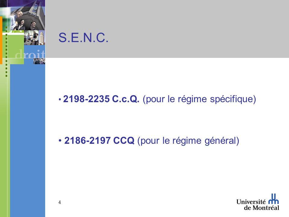 4 S.E.N.C. 2198-2235 C.c.Q. (pour le régime spécifique) 2186-2197 CCQ (pour le régime général)