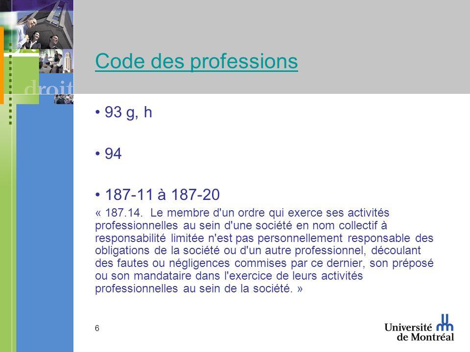 6 Code des professions 93 g, h 94 187-11 à 187-20 « 187.14.