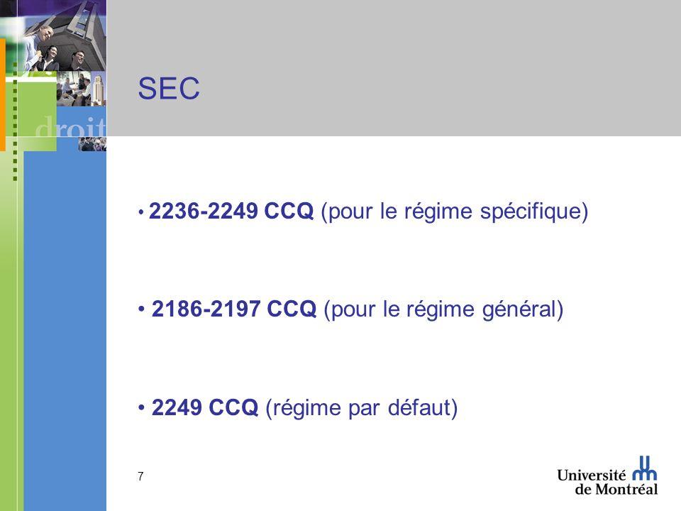 7 SEC 2236-2249 CCQ (pour le régime spécifique) 2186-2197 CCQ (pour le régime général) 2249 CCQ (régime par défaut)