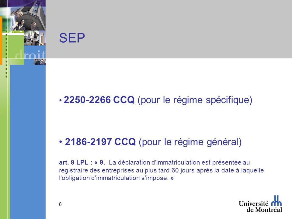 8 SEP 2250-2266 CCQ (pour le régime spécifique) 2186-2197 CCQ (pour le régime général) art.