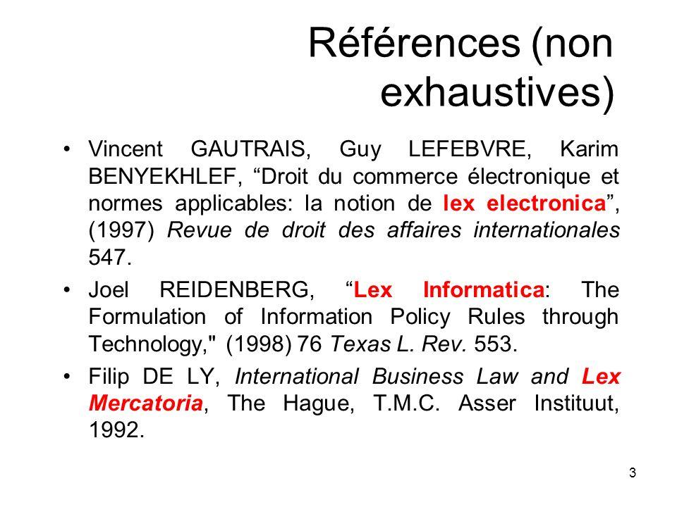 3 Références (non exhaustives) Vincent GAUTRAIS, Guy LEFEBVRE, Karim BENYEKHLEF, Droit du commerce électronique et normes applicables: la notion de le
