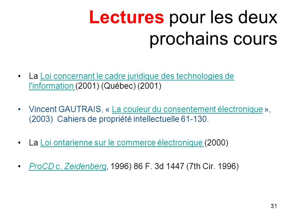 31 Lectures pour les deux prochains cours La Loi concernant le cadre juridique des technologies de l'information (2001) (Québec) (2001)Loi concernant
