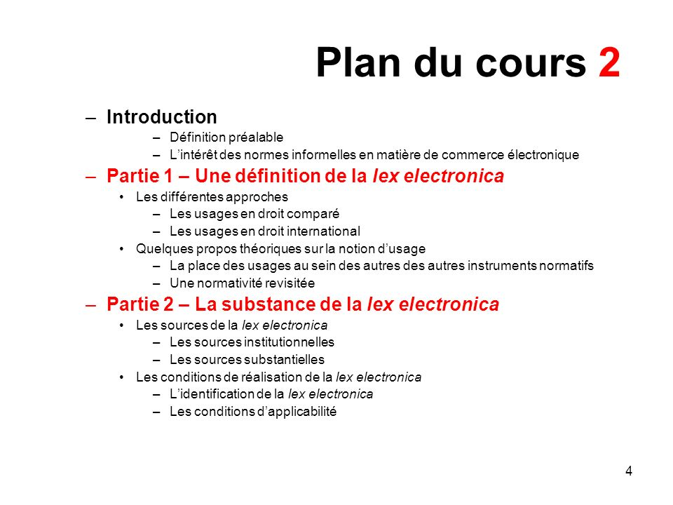 4 Plan du cours 2 –Introduction –Définition préalable –Lintérêt des normes informelles en matière de commerce électronique –Partie 1 – Une définition