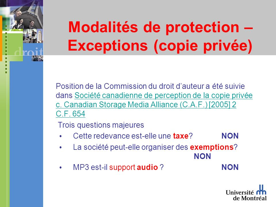 Modalités de protection – Exceptions (copie privée) Position de la Commission du droit dauteur a été suivie dans Société canadienne de perception de la copie privée c.
