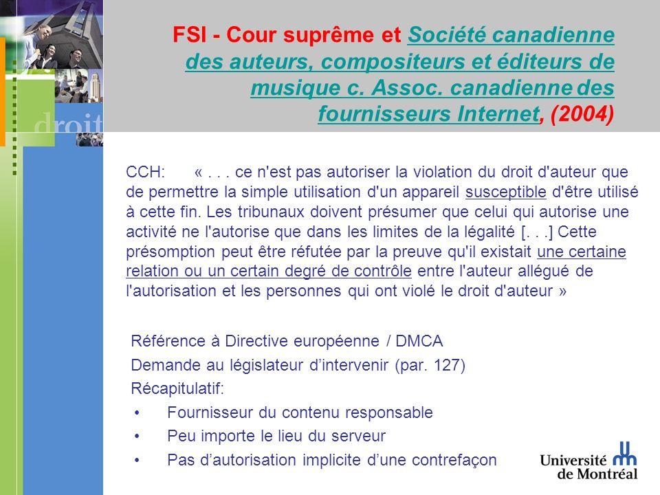 FSI - Cour suprême et Société canadienne des auteurs, compositeurs et éditeurs de musique c. Assoc. canadienne des fournisseurs Internet, (2004)Sociét