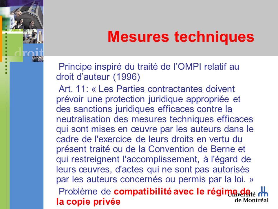 Mesures techniques Principe inspiré du traité de lOMPI relatif au droit dauteur (1996) Art.