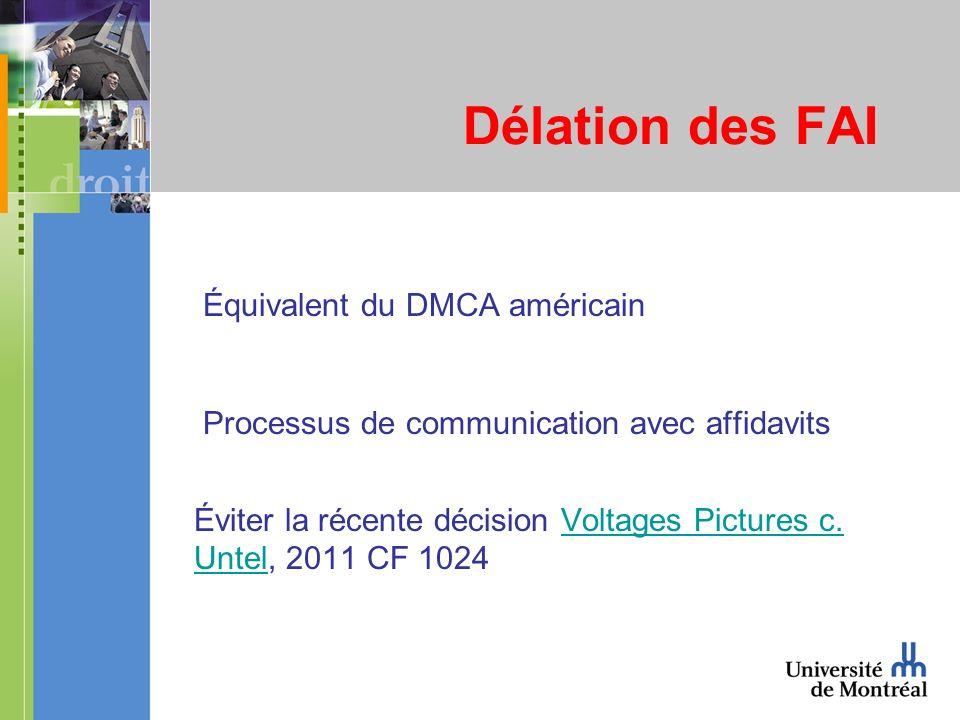 Délation des FAI Équivalent du DMCA américain Processus de communication avec affidavits Éviter la récente décision Voltages Pictures c.