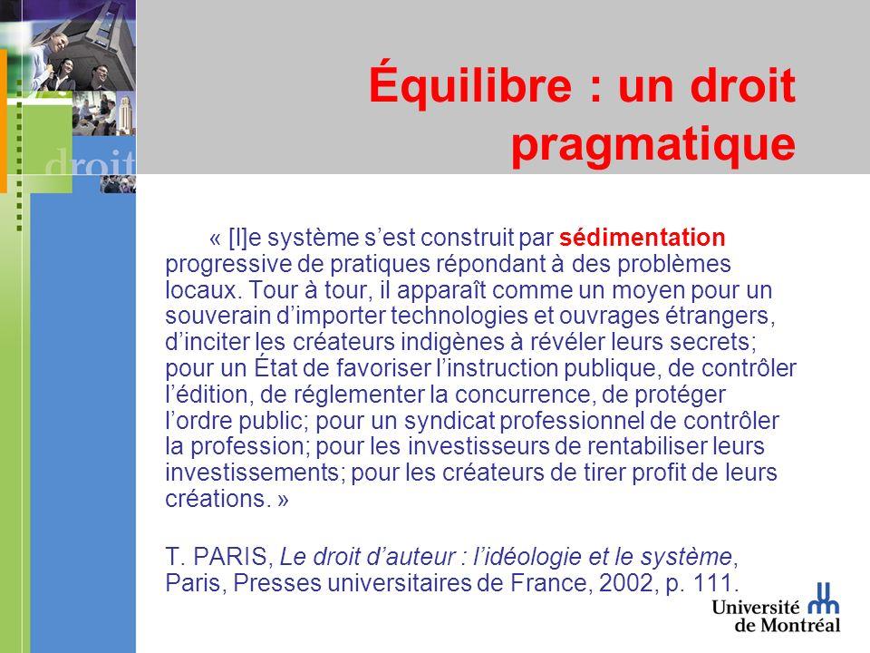 Équilibre : un droit pragmatique « [l]e système sest construit par sédimentation progressive de pratiques répondant à des problèmes locaux.