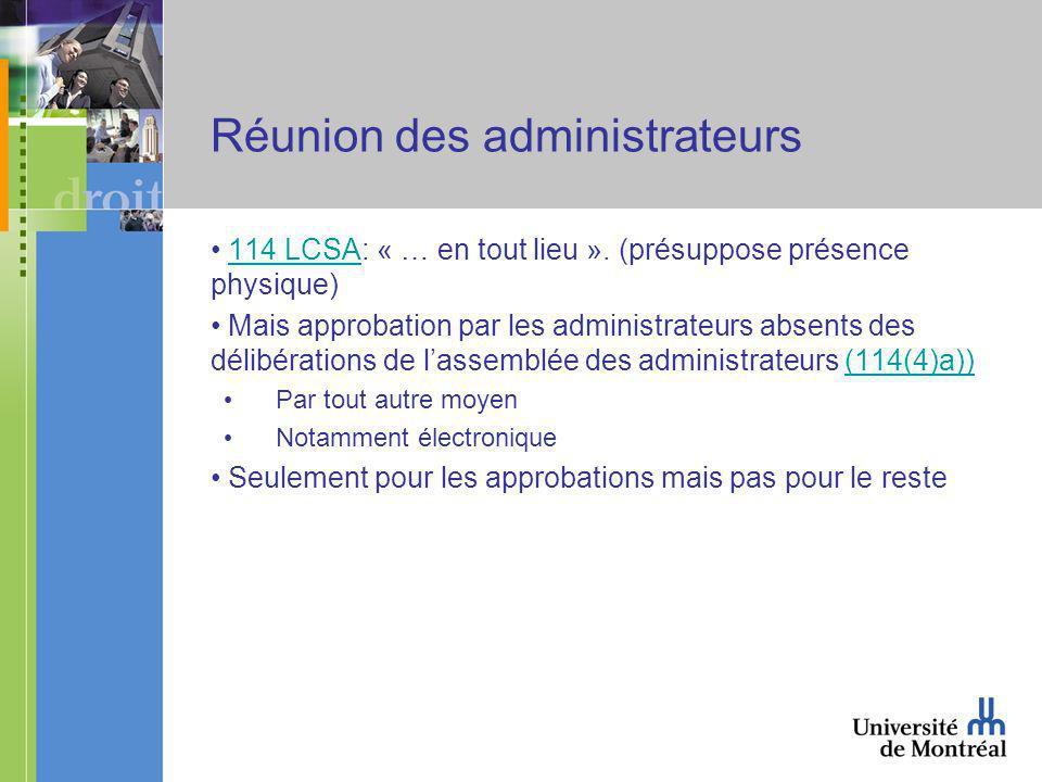 Réunion des administrateurs 114 LCSA: « … en tout lieu ».
