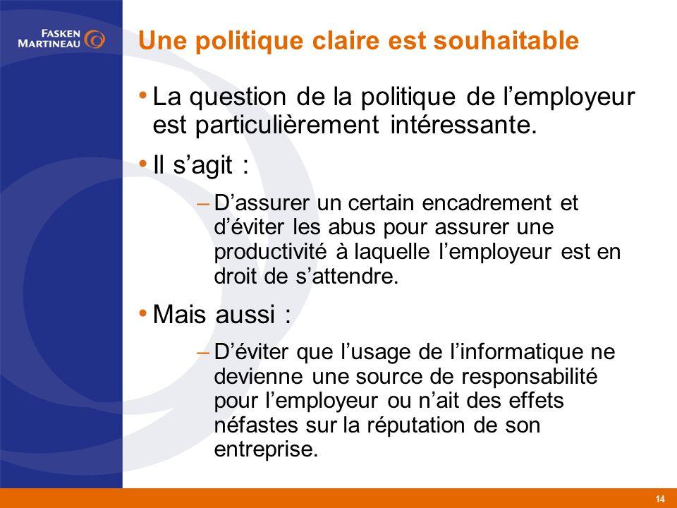 14 Une politique claire est souhaitable La question de la politique de lemployeur est particulièrement intéressante.