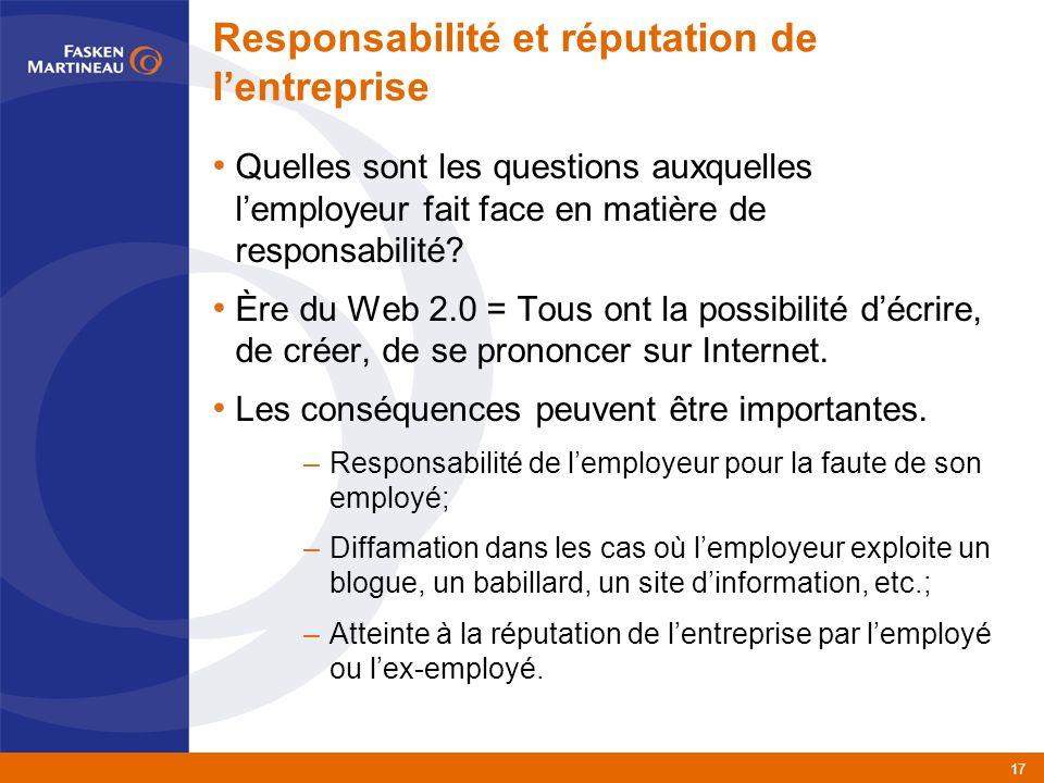 17 Responsabilité et réputation de lentreprise Quelles sont les questions auxquelles lemployeur fait face en matière de responsabilité.