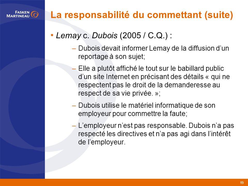 19 La responsabilité du commettant (suite) Lemay c.