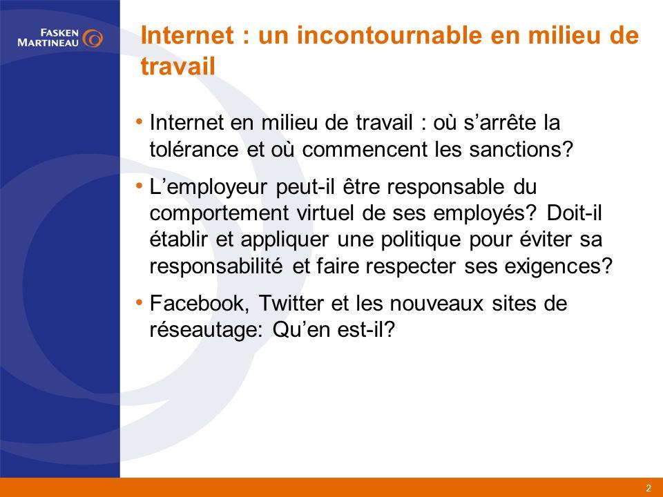 2 Internet en milieu de travail : où sarrête la tolérance et où commencent les sanctions.