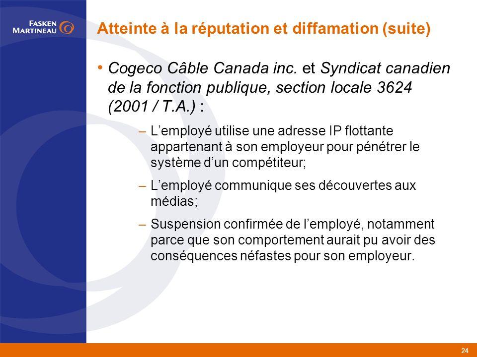 24 Atteinte à la réputation et diffamation (suite) Cogeco Câble Canada inc.