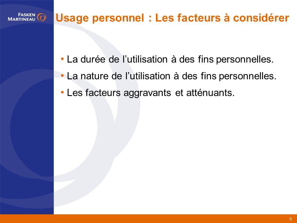 5 Usage personnel : Les facteurs à considérer La durée de lutilisation à des fins personnelles.