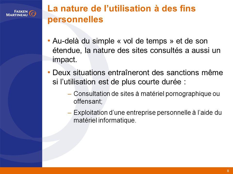 8 La nature de lutilisation à des fins personnelles Au-delà du simple « vol de temps » et de son étendue, la nature des sites consultés a aussi un impact.