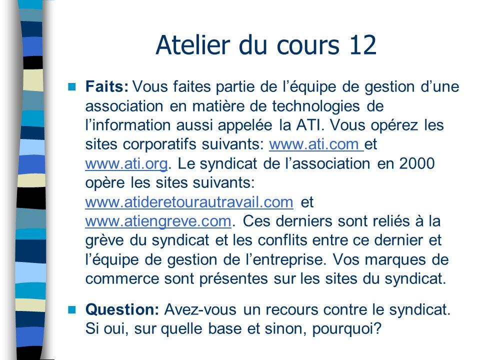 Faits: Vous faites partie de léquipe de gestion dune association en matière de technologies de linformation aussi appelée la ATI. Vous opérez les site