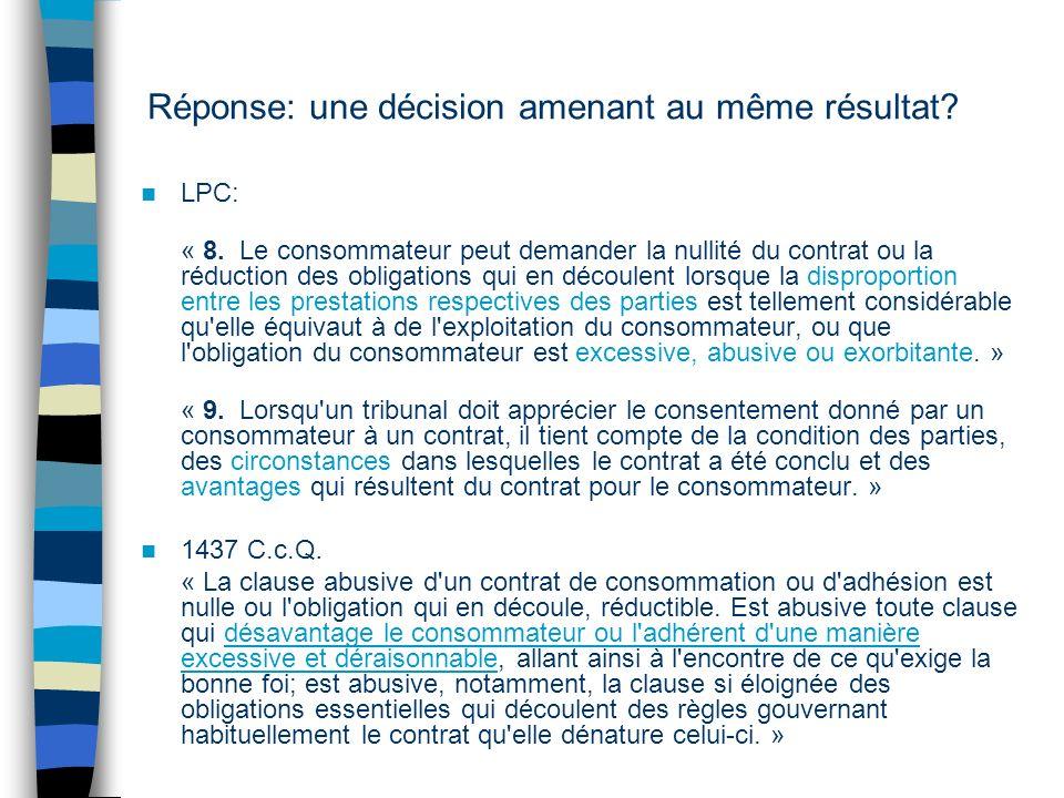 Réponse: une décision amenant au même résultat. LPC: « 8.