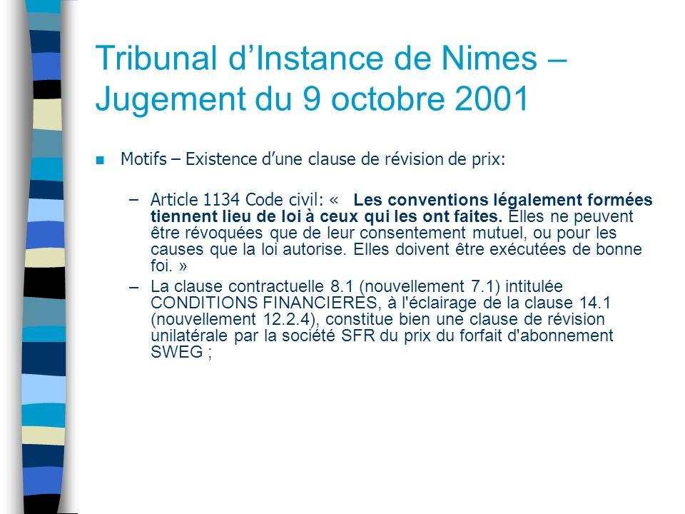 Tribunal dInstance de Nimes – Jugement du 9 octobre 2001 Motifs – Existence dune clause de révision de prix: –Article 1134 Code civil: « Les conventions légalement formées tiennent lieu de loi à ceux qui les ont faites.