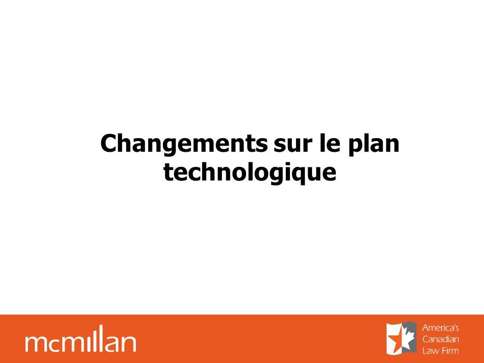 Changements sur le plan technologique