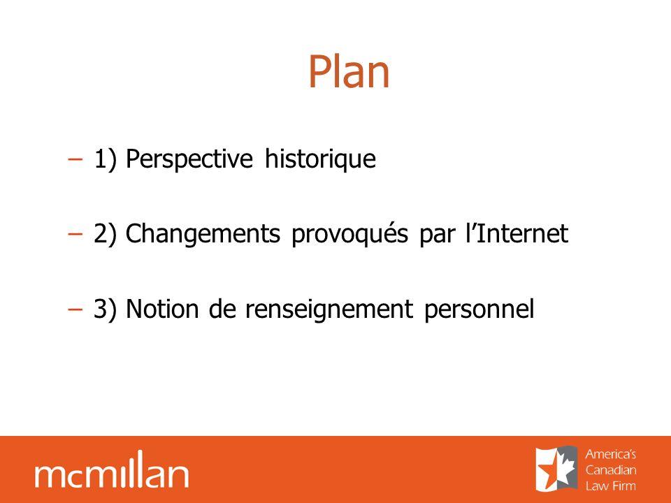 Plan –1) Perspective historique –2) Changements provoqués par lInternet –3) Notion de renseignement personnel