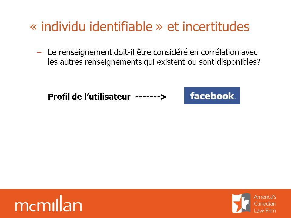 « individu identifiable » et incertitudes –Le renseignement doit-il être considéré en corrélation avec les autres renseignements qui existent ou sont disponibles.