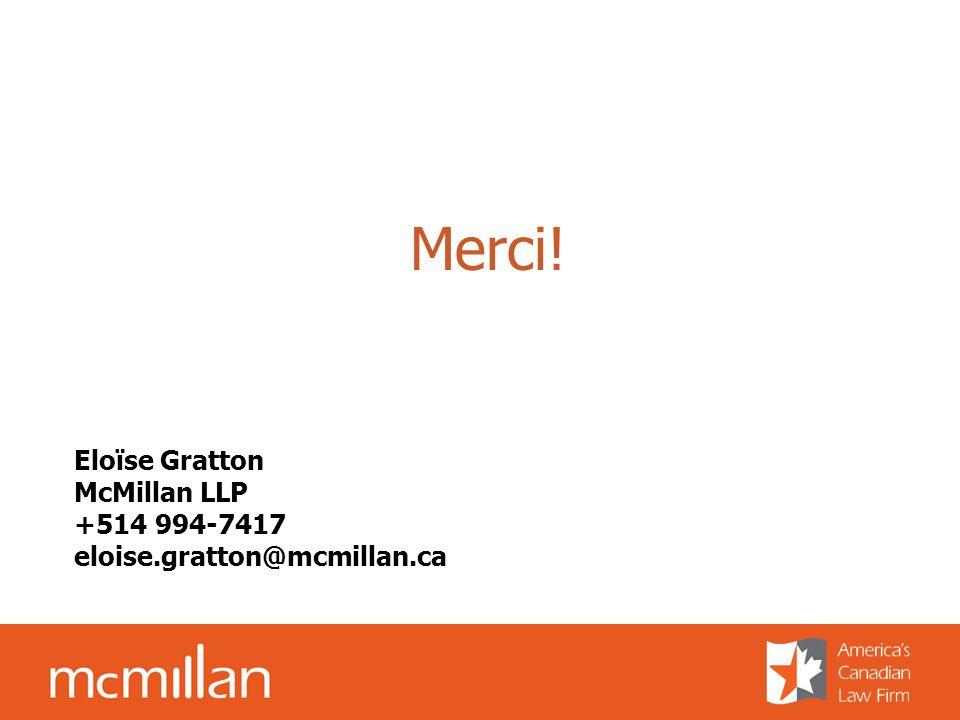 Eloïse Gratton McMillan LLP +514 994-7417 eloise.gratton@mcmillan.ca Merci!