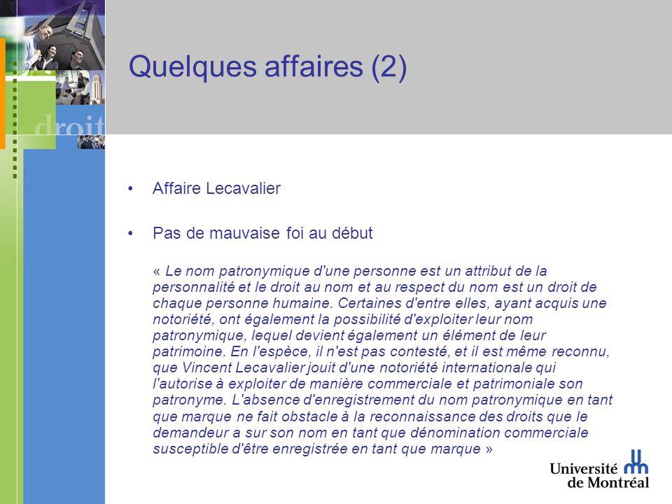 Quelques affaires (2) Affaire Lecavalier Pas de mauvaise foi au début « Le nom patronymique d'une personne est un attribut de la personnalité et le dr