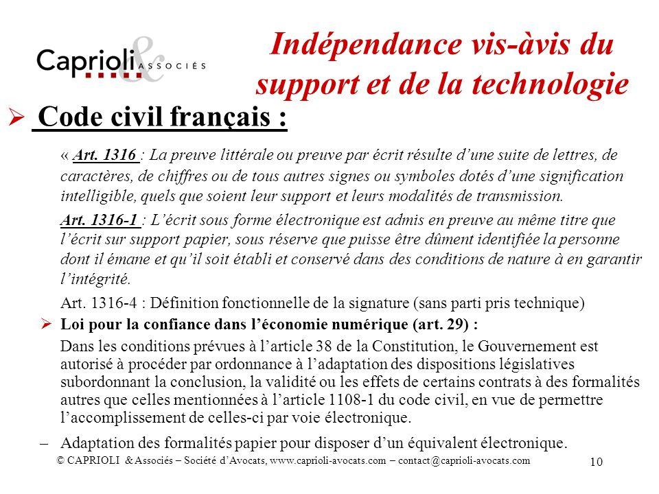 © CAPRIOLI & Associés – Société dAvocats, www.caprioli-avocats.com – contact@caprioli-avocats.com 10 Code civil français : « Art. 1316 : La preuve lit