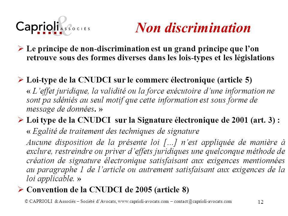 © CAPRIOLI & Associés – Société dAvocats, www.caprioli-avocats.com – contact@caprioli-avocats.com 12 Le principe de non-discrimination est un grand pr