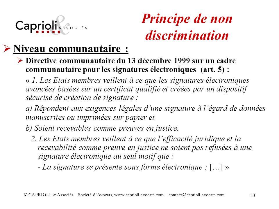© CAPRIOLI & Associés – Société dAvocats, www.caprioli-avocats.com – contact@caprioli-avocats.com 13 Niveau communautaire : Directive communautaire du