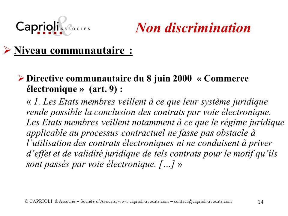 © CAPRIOLI & Associés – Société dAvocats, www.caprioli-avocats.com – contact@caprioli-avocats.com 14 Niveau communautaire : Directive communautaire du