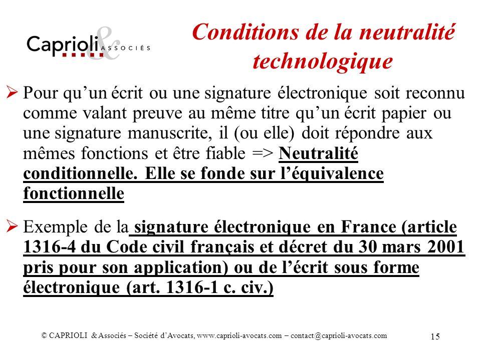 © CAPRIOLI & Associés – Société dAvocats, www.caprioli-avocats.com – contact@caprioli-avocats.com 15 Pour quun écrit ou une signature électronique soi