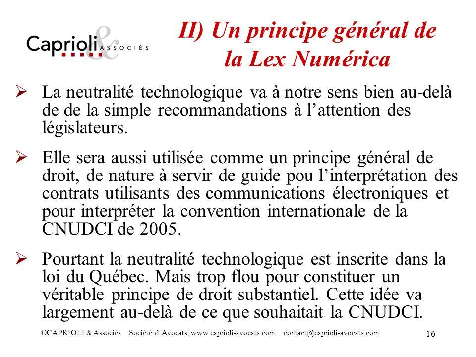 ©CAPRIOLI & Associés – Société dAvocats, www.caprioli-avocats.com – contact@caprioli-avocats.com 16 II) Un principe général de la Lex Numérica La neut