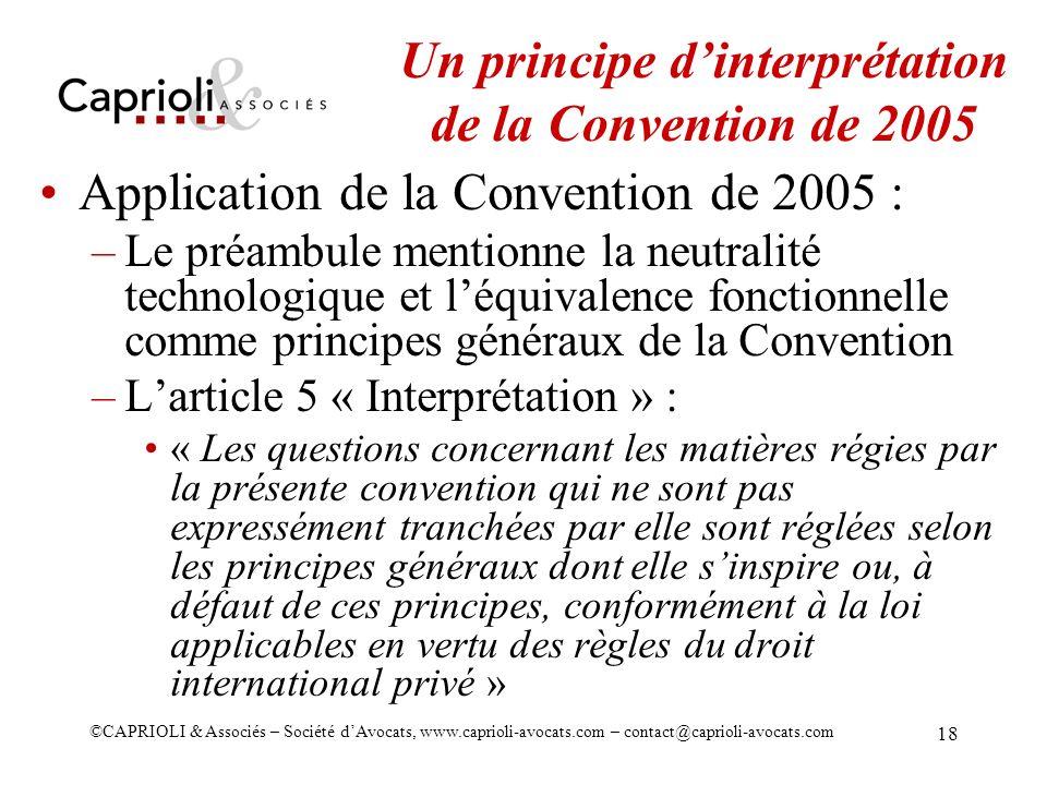 ©CAPRIOLI & Associés – Société dAvocats, www.caprioli-avocats.com – contact@caprioli-avocats.com 18 Un principe dinterprétation de la Convention de 20