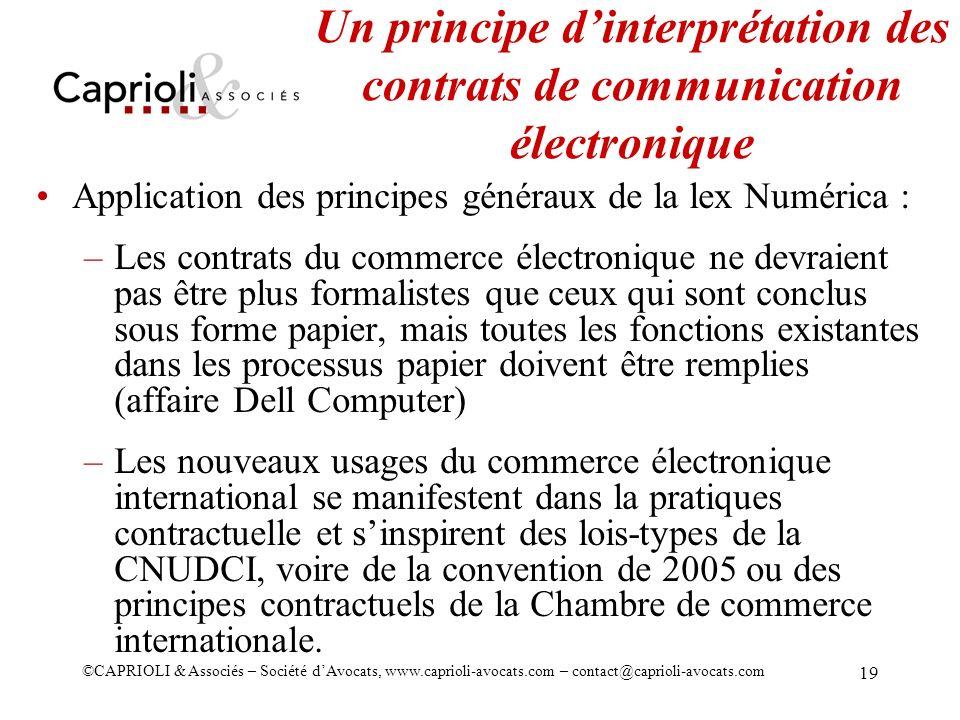 ©CAPRIOLI & Associés – Société dAvocats, www.caprioli-avocats.com – contact@caprioli-avocats.com 19 Un principe dinterprétation des contrats de commun
