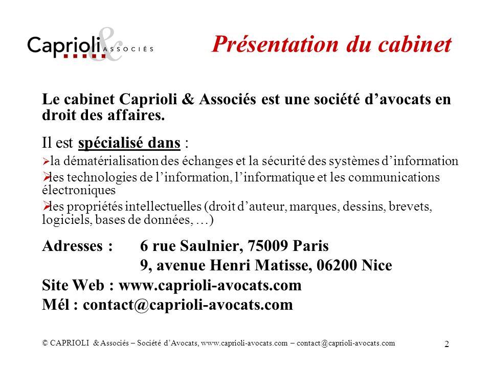 © CAPRIOLI & Associés – Société dAvocats, www.caprioli-avocats.com – contact@caprioli-avocats.com 2 Présentation du cabinet Le cabinet Caprioli & Asso