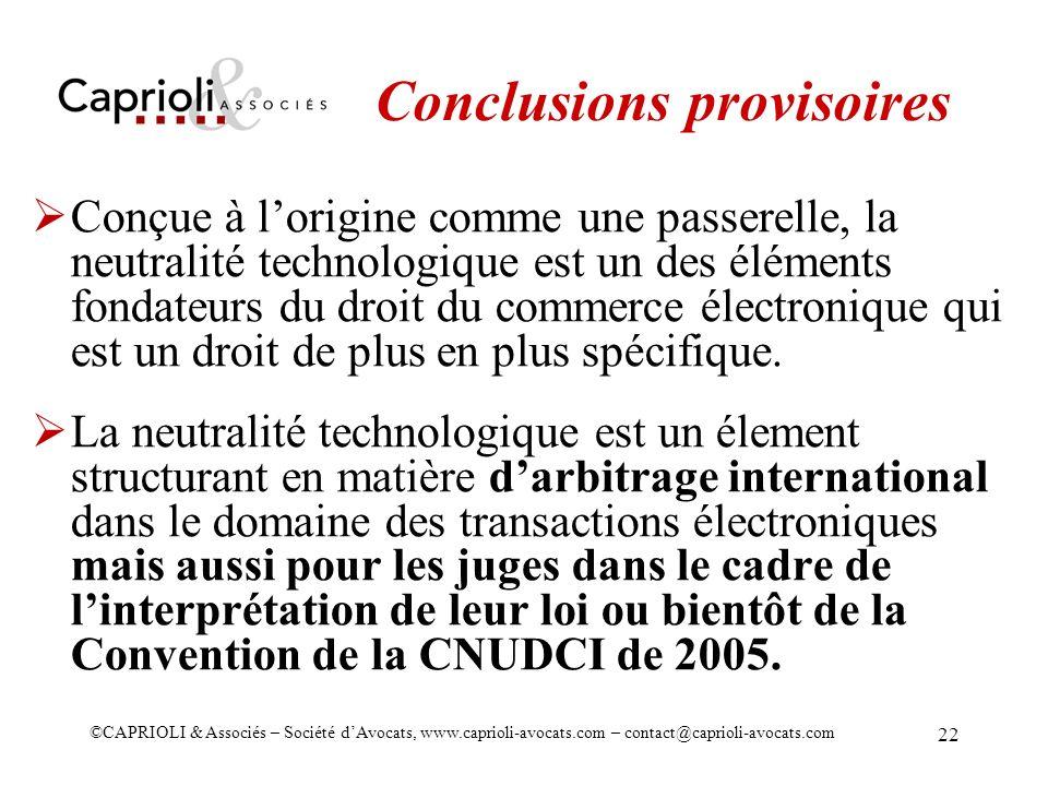 ©CAPRIOLI & Associés – Société dAvocats, www.caprioli-avocats.com – contact@caprioli-avocats.com 22 Conclusions provisoires Conçue à lorigine comme un