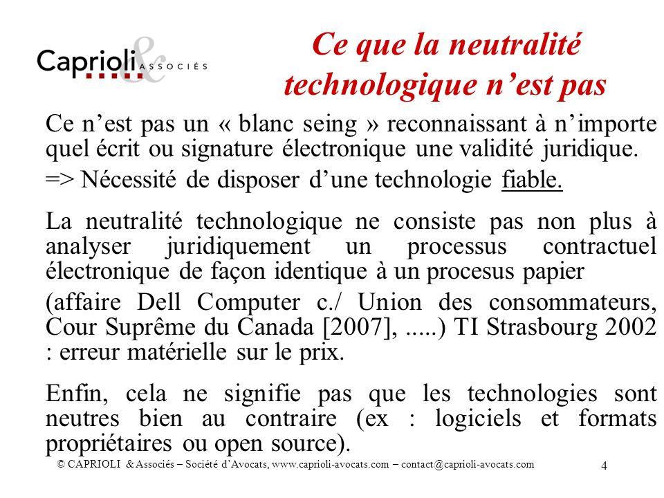 © CAPRIOLI & Associés – Société dAvocats, www.caprioli-avocats.com – contact@caprioli-avocats.com 4 Ce nest pas un « blanc seing » reconnaissant à nim